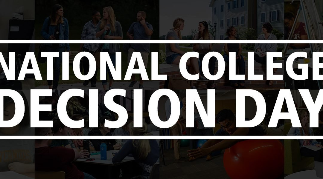 May 1 is National College Decision Day
